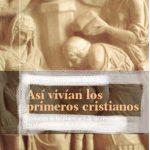 KRISTAUTASUNA BIZIMODU GISA: Honela bizi ziren lehen kristau taldeak